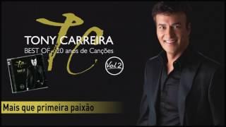 Tony Carreira - Mais que primeira paixão
