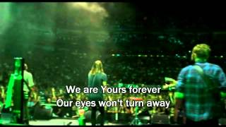 Yours Forever - Hillsong United Miami Live 2012 (Lyrics/Subtitles) (Worship Song to Jesus)