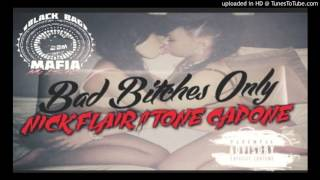 Bad Bitches Only Nick Flair ft Tone Capone