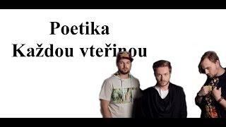 Poetika - Každou vteřinou TEXT