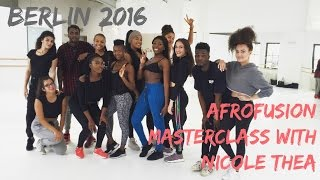 AFROFUSION MASTERCLASS WITH NICOLE THEA | BERLIN AUGUST 2016