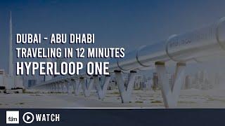 Dubai - Abu Dhabi traveling in 12 minutes - Hyperloop One