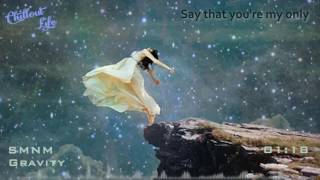 SMNM -  Gravity [Lyrics]