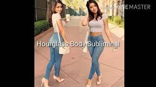 Hourglass Body Subliminal