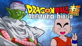 DRAGON BALL SUPER - ABERTURA 1 VERSÃO HILÁRIA !!! (PARÓDIA)