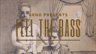 Arno - Feel the Bass (Audio)