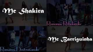 Mc Shakira e Mc Barriguinha - Romanas rebolando e Romanos destravando