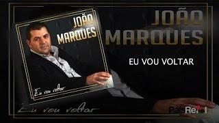 João Marques - Eu Vou Voltar