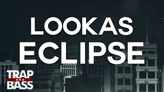 Lookas - Eclipse