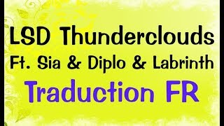 LSD - Thunderclouds Ft. Sia, Diplo, Labrinth [Traduction FR]