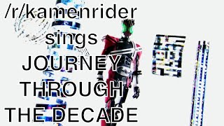 /r/kamenrider sings Journey Through the Decade