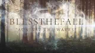 Blessthefall - Against The Waves