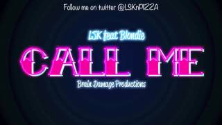 LSK feat. Blondie - Call Me