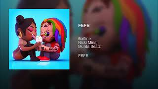"6IX9INE ""FEFE"" Feat. Nicki Minaj (Official Audio)"