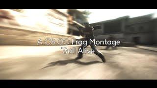 CS:GO Frag Montage   Still Alive