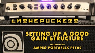 THE SECRET TO A GREAT BASS TONE   Understanding Gain Structure