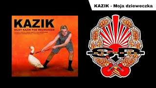 KAZIK - Moja dzieweczka [OFFICIAL AUDIO]