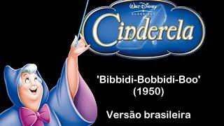 Cinderela (Disney) - Bibbidi-Bobbidi-Boo  |  BR