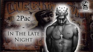 NEW 2017 | 2Pac - In The Late Night - Remix [HQ]