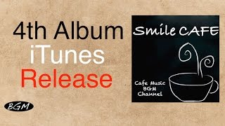 4th Album iTunes New Release -『Smile Cafe』Please Download!!