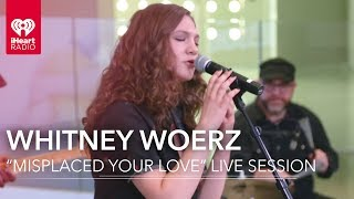 "Whitney Woerz ""Misplaced Your Love"" Live Acoustic 