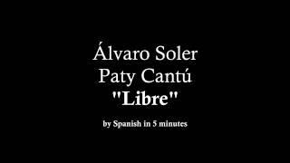 """Libre"" - Álvaro Soler & Paty Cantú (with lyrics)"