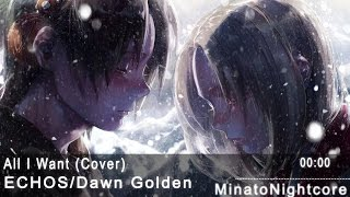 Nightcore - All I Want (Echos Cover)