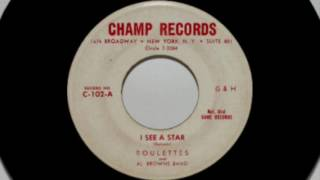 Roulettes - I See A Star 45 rpm!