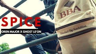 Spice - Oren Major ft. Ghost Le'on