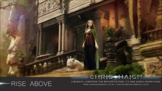 RISE ABOVE - Chris Haigh | Uplifting Motivational Emotional Relaxing Epic Strings Music |