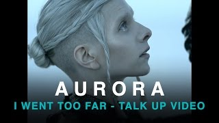 "AURORA on filming ""I Went Too Far"""