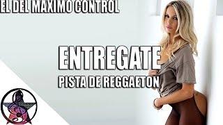 (ENTREGATE) Pista De Reggaeton | Uso Libre | Instrumental De Reggaeton