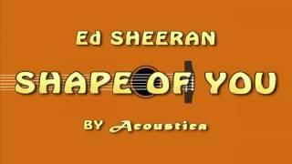 Ed Sheeran - Shape of You Acoustic Guitar Chords With Lyrics (Karaoke)