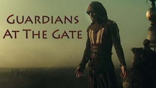 Assassin's Creed - Guardians At The Gate (Movie Tribute)