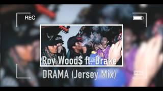 ROY WOOD$ ft. DRAKE - DRAMA JERSEY REMIX 2016