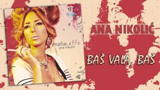 Ana Nikolic - Bas vala, bas  - (Audio 2010) HD