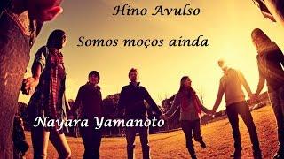 Hino Avulso CCB - Somos moços ainda - Nayara Yamanoto