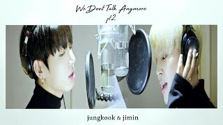 Jungkook ✖ Jimin (JIKOOK) 지국 — We Don't Talk Anymore pt.2  ♪