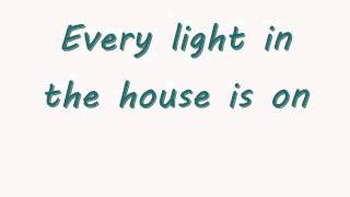 Every Light In The House Is On lyrics