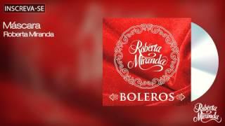 Roberta Miranda - Máscara - Boleros - [Áudio Oficial]