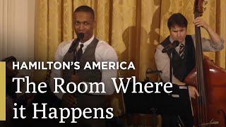 The Room Where it Happens: Hamilton's America