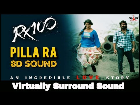Download thumbnail for Pilla Ra | 8D Audio Song | RX 100