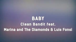 Clean Bandit - Baby feat. Marina & Luis Fonsi (Lyrics)