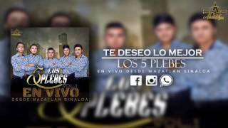 "TE DESEO LO MEJOR | LOS 5 PLEBES ""EN VIVO DESDE MAZATLAN SINALOA"""