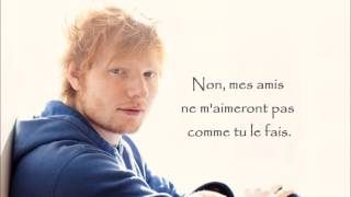 Ed Sheeran - Friends (French lyrics)
