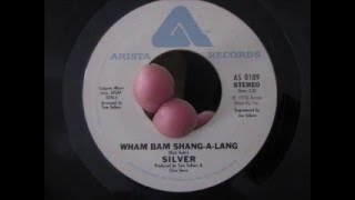 Silver - Wham Bam Shang-A-Lang - '76   45 rpm