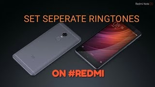 HOW TO SET SEPARATE RINGTONES ON REDMI HAND SETS|| SET different ringtones for different contacts|MI