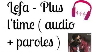 Lefa - Plus l'time ( audio + paroles )