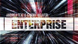 Andrea Texi, Gimmy Weaver - Enterprise - Official Video