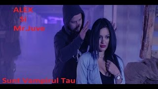NEW Alex si Mr Juve - Sunt Vampirul Tau - HD FULL
